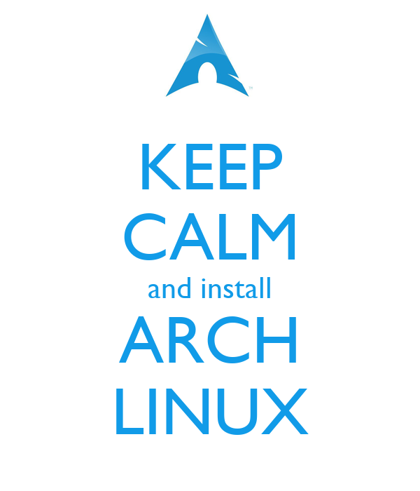 KEEP CALM and install ARCH LINUX