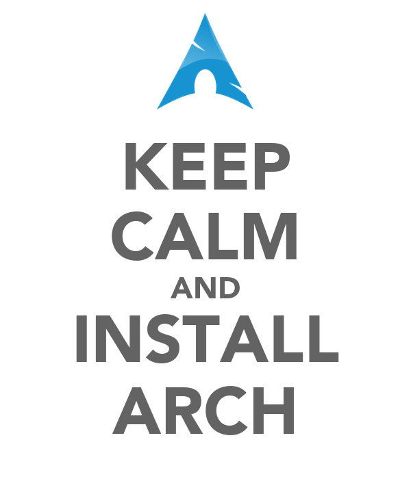 KEEP CALM AND INSTALL ARCH