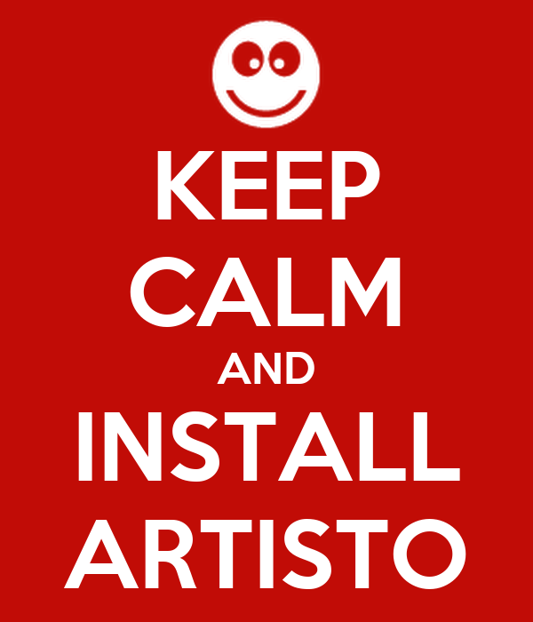 KEEP CALM AND INSTALL ARTISTO