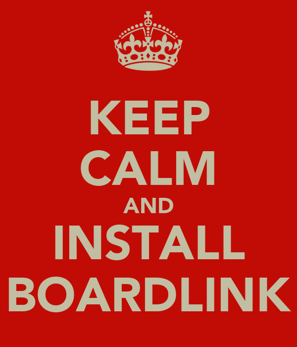 KEEP CALM AND INSTALL BOARDLINK