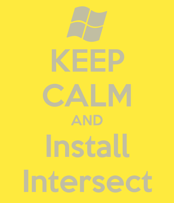 KEEP CALM AND Install Intersect