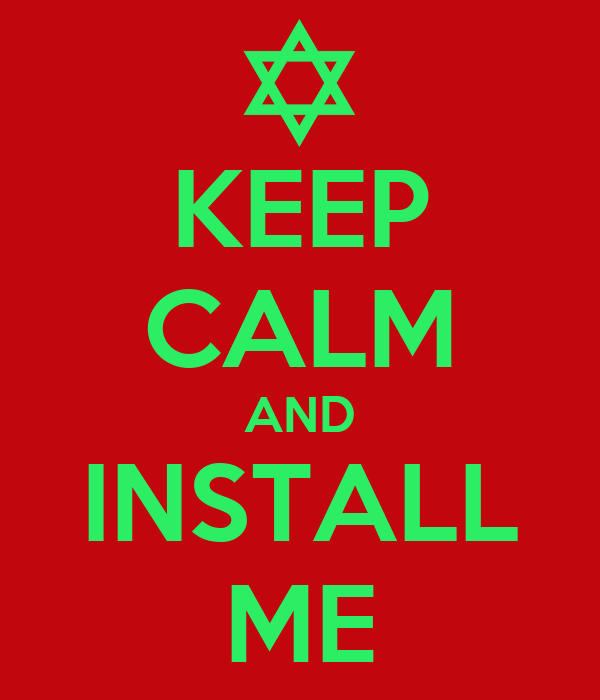 KEEP CALM AND INSTALL ME