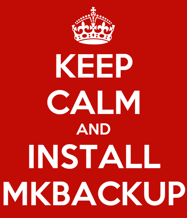 KEEP CALM AND INSTALL MKBACKUP