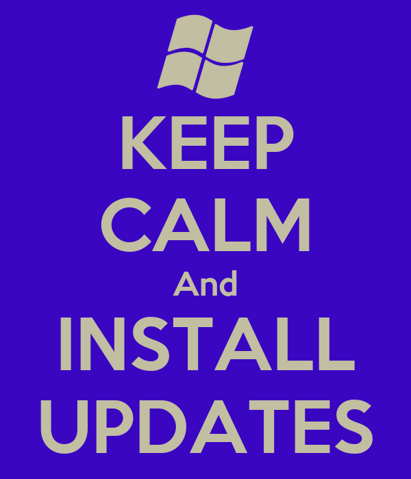 KEEP CALM And INSTALL UPDATES