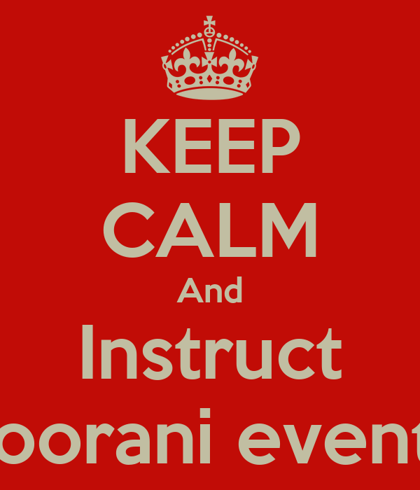 KEEP CALM And Instruct noorani events