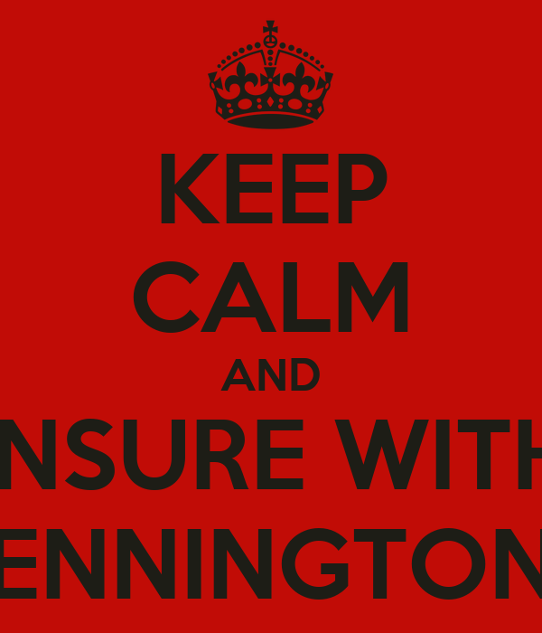 KEEP CALM AND INSURE WITH PENNINGTONS
