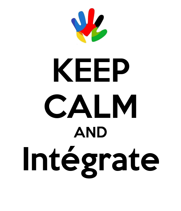 KEEP CALM AND Intégrate