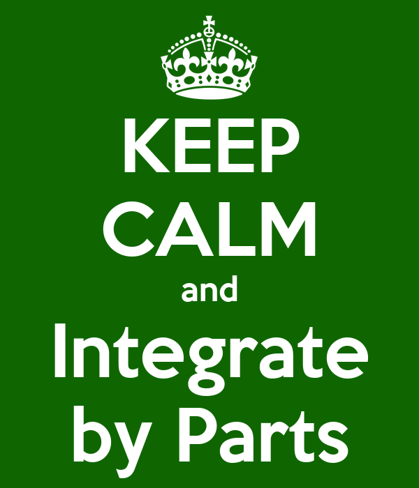 KEEP CALM and Integrate by Parts