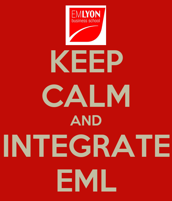 KEEP CALM AND INTEGRATE EML