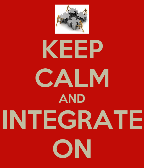 KEEP CALM AND INTEGRATE ON