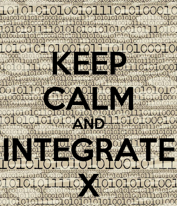 KEEP CALM AND INTEGRATE X