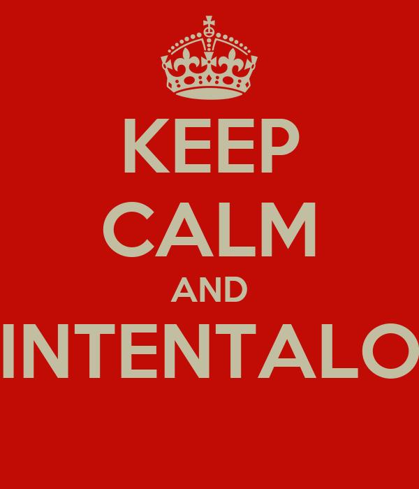 KEEP CALM AND INTENTALO