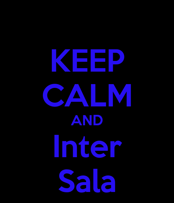 KEEP CALM AND Inter Sala