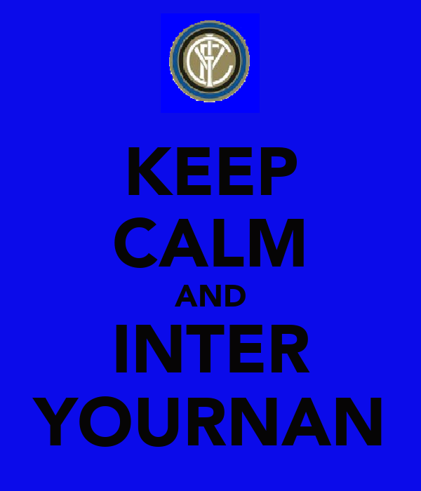 KEEP CALM AND INTER YOURNAN