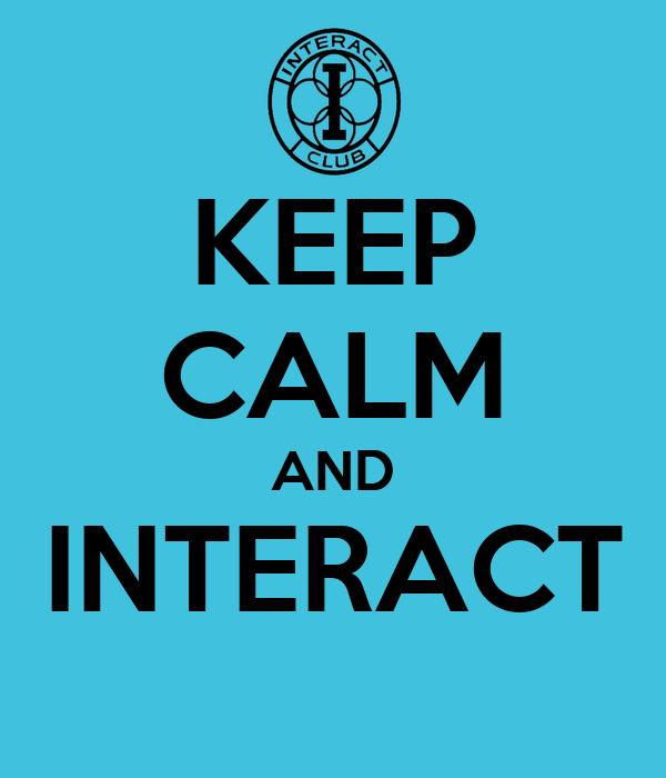 KEEP CALM AND INTERACT