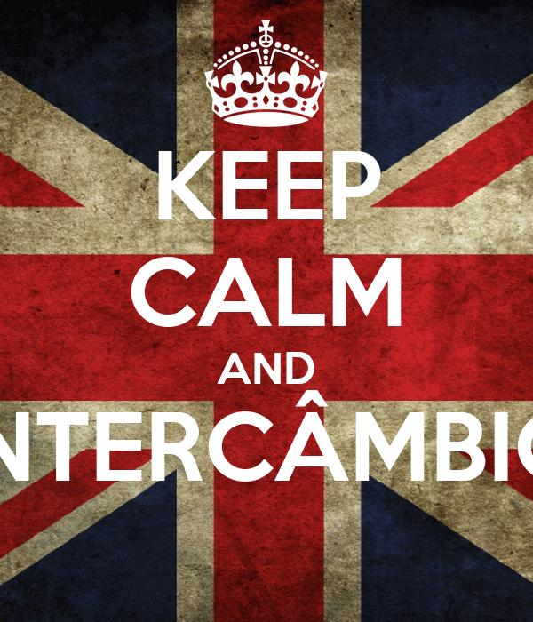 KEEP CALM AND INTERCÂMBIO