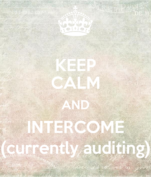 KEEP CALM AND INTERCOME (currently auditing)