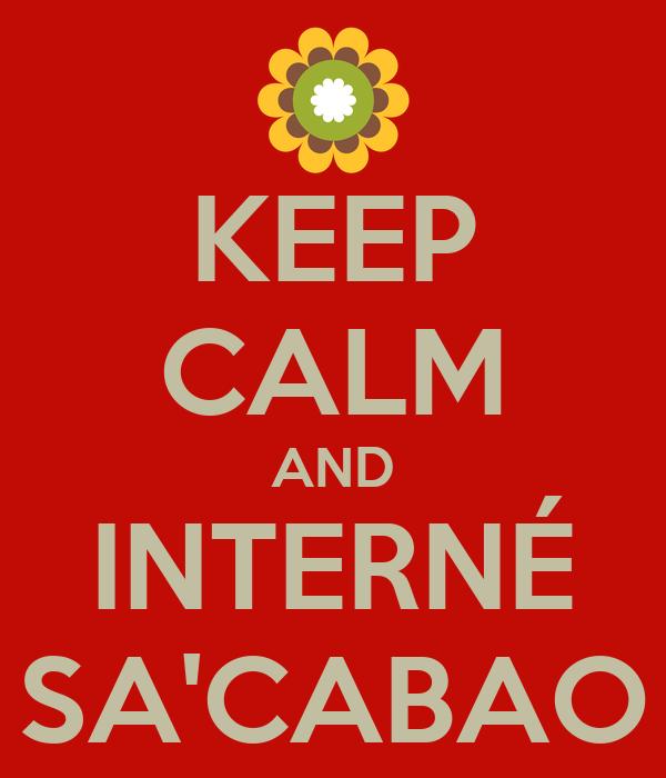 KEEP CALM AND INTERNÉ SA'CABAO