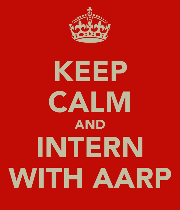 KEEP CALM AND INTERN WITH AARP
