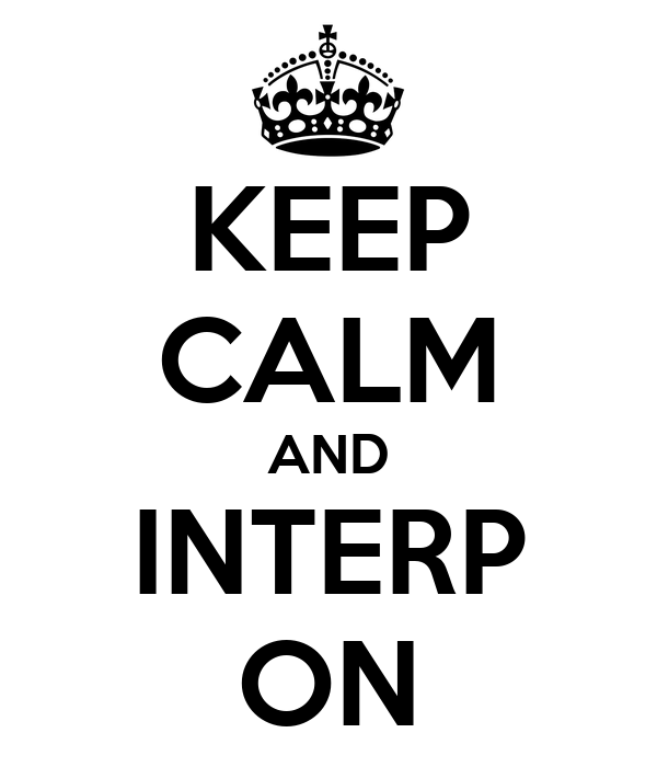KEEP CALM AND INTERP ON