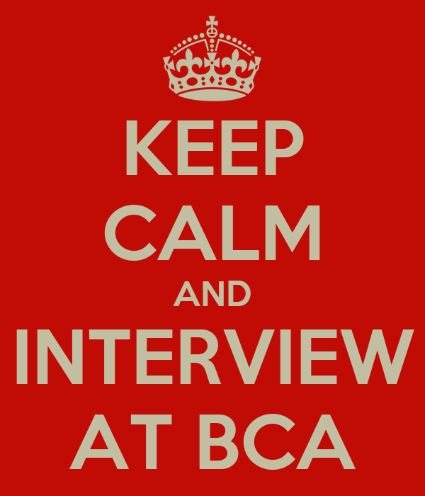 KEEP CALM AND INTERVIEW AT BCA