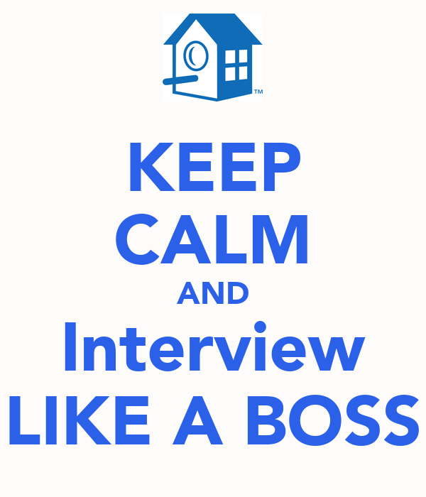 KEEP CALM AND Interview LIKE A BOSS