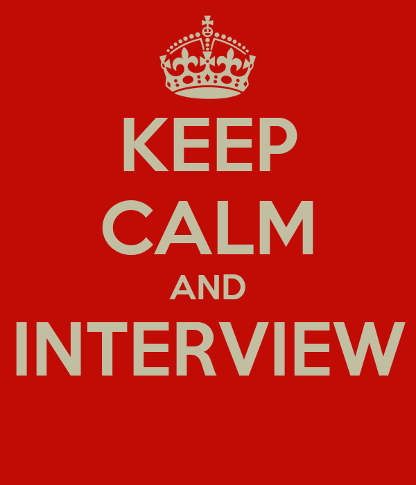 KEEP CALM AND INTERVIEW
