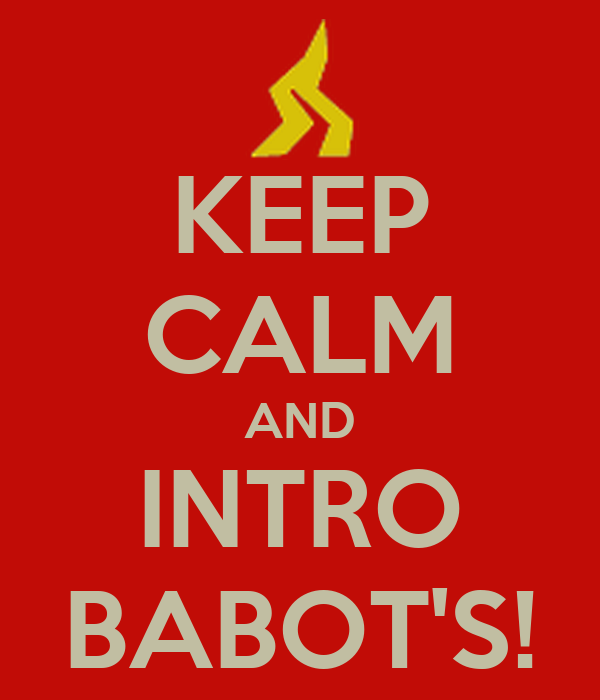 KEEP CALM AND INTRO BABOT'S!