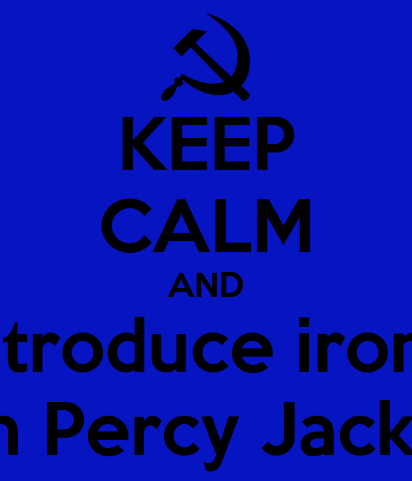 KEEP CALM AND introduce irony with Percy Jackson