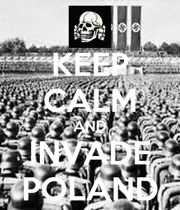 KEEP CALM AND INVADE POLAND