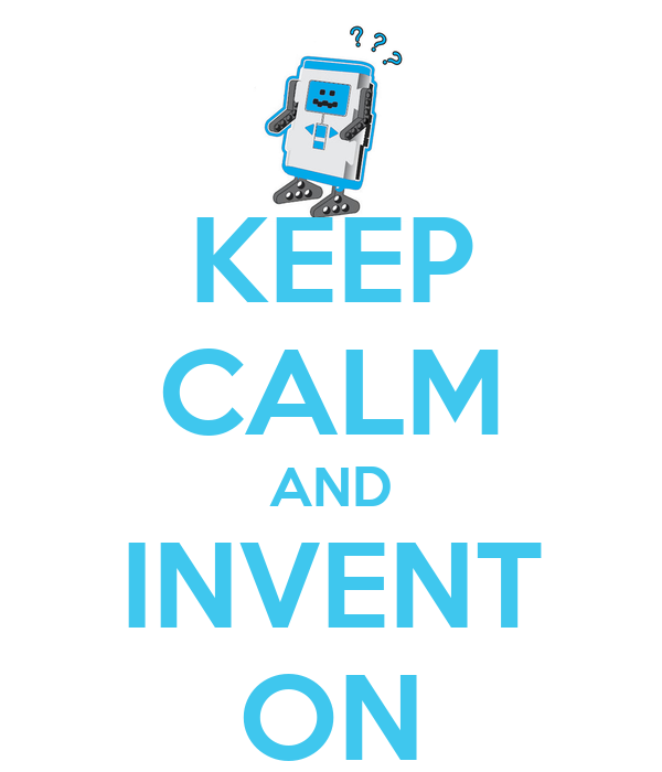 KEEP CALM AND INVENT ON