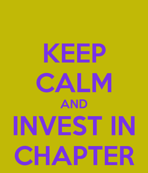 KEEP CALM AND INVEST IN CHAPTER