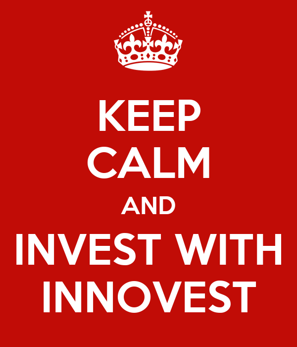 KEEP CALM AND INVEST WITH INNOVEST