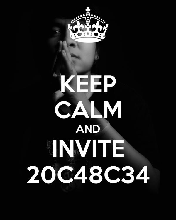 KEEP CALM AND INVITE 20C48C34