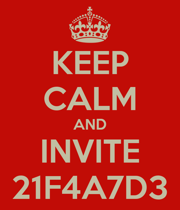 KEEP CALM AND INVITE 21F4A7D3