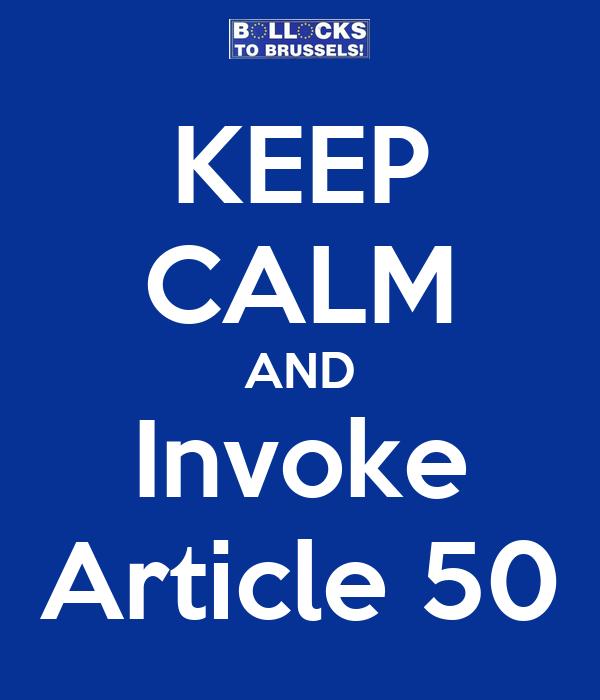 KEEP CALM AND Invoke Article 50