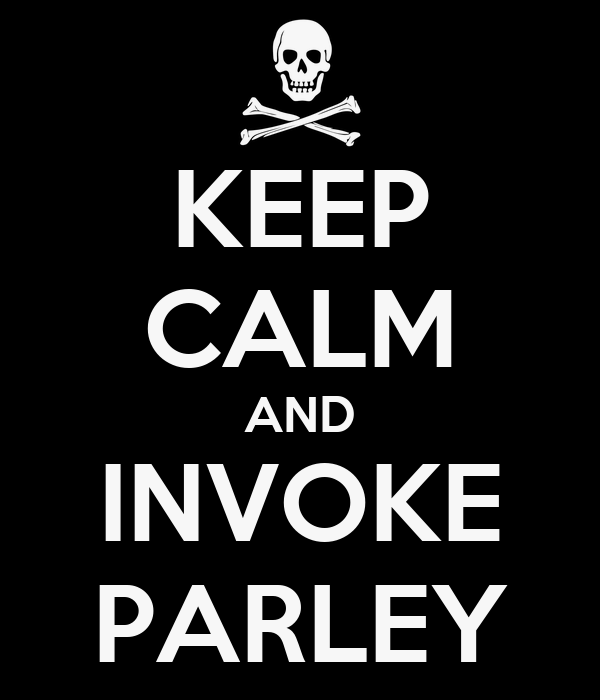 KEEP CALM AND INVOKE PARLEY