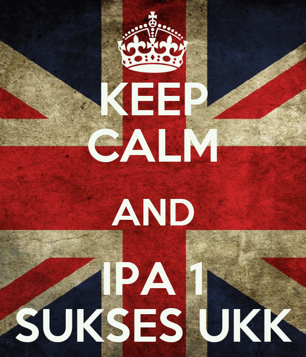 KEEP CALM AND IPA 1 SUKSES UKK