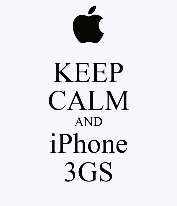 KEEP CALM AND iPhone 3GS