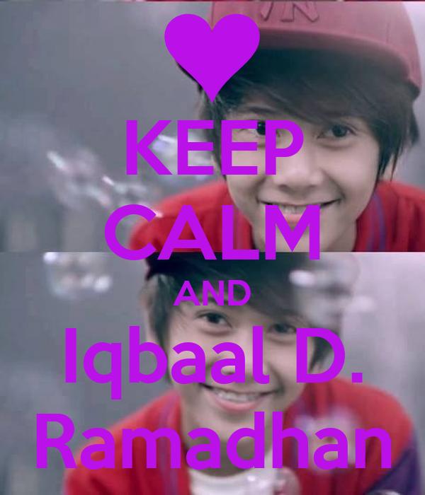 KEEP CALM AND Iqbaal D. Ramadhan