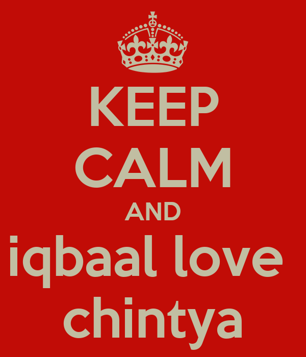 KEEP CALM AND iqbaal love  chintya