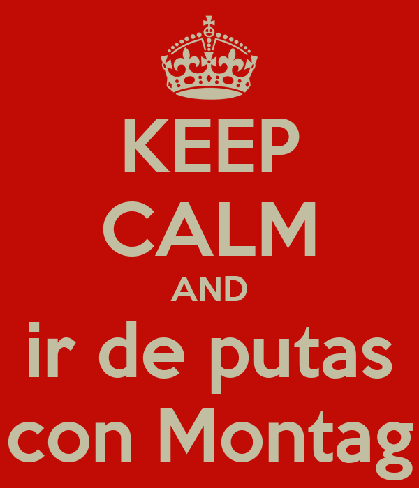 KEEP CALM AND ir de putas con Montag