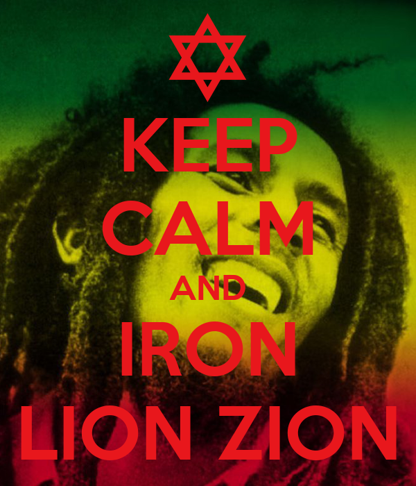 KEEP CALM AND IRON LION ZION