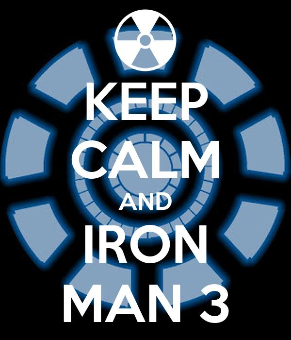 KEEP CALM AND IRON MAN 3