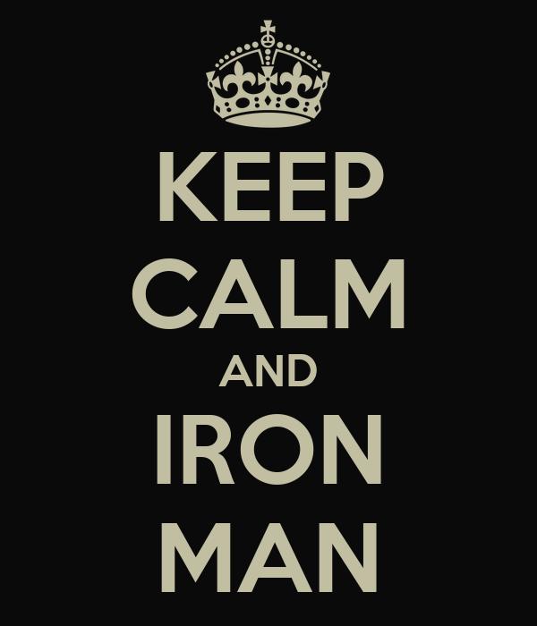 KEEP CALM AND IRON MAN