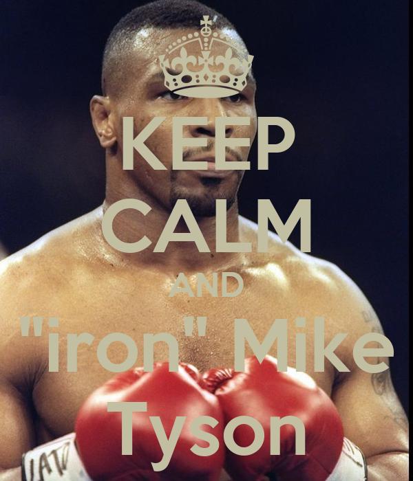 "KEEP CALM AND ""iron"" Mike Tyson"
