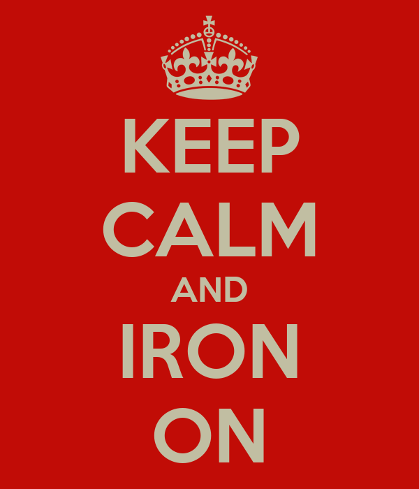 KEEP CALM AND IRON ON