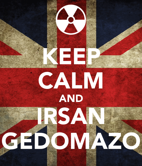 KEEP CALM AND IRSAN GEDOMAZO