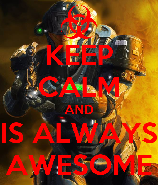 KEEP CALM AND IS ALWAYS AWESOME