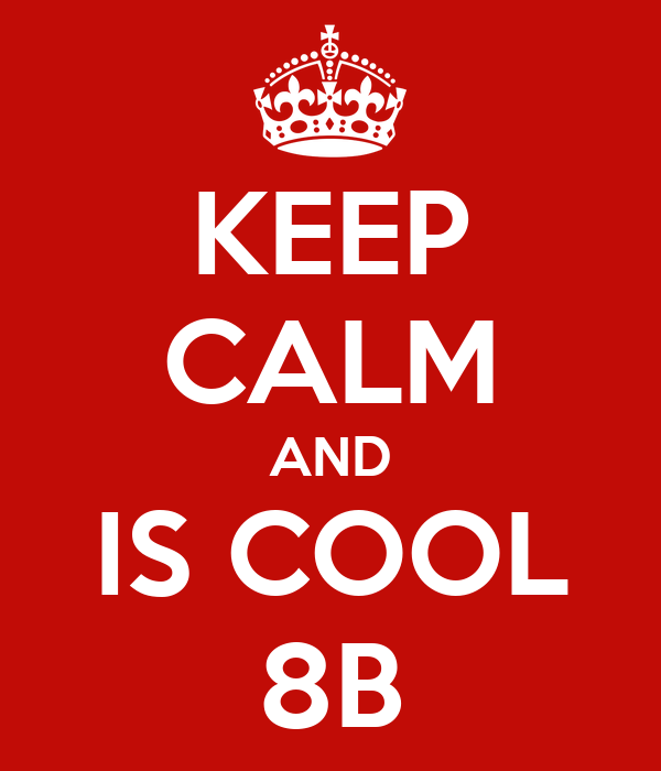 KEEP CALM AND IS COOL 8B